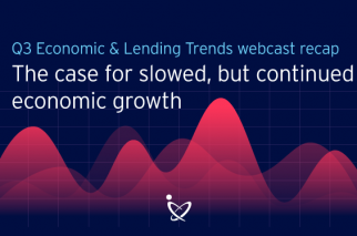 Economic and Lending Trends Webcast Recap: GDP Growth is Slowing, But No Recession In Sight