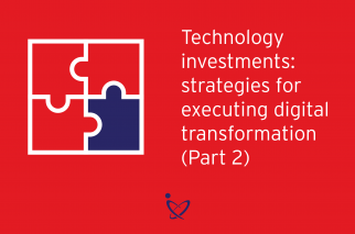 Digital Transformation and Data Strategies Should be Top of Mind in Tech Budgeting (Part 2)